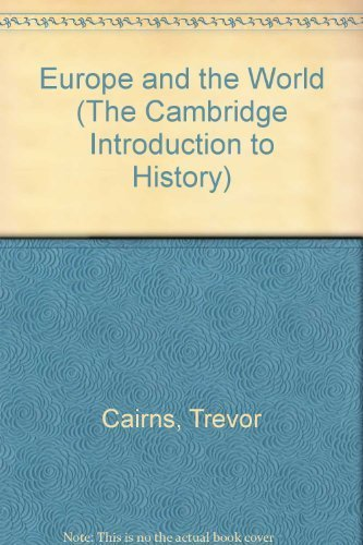 Europe and the World (The Cambridge Introduction to History): Cairns, Trevor