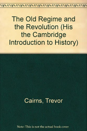 9780822508076: The Old Regime and the Revolution (His the Cambridge Introduction to History)