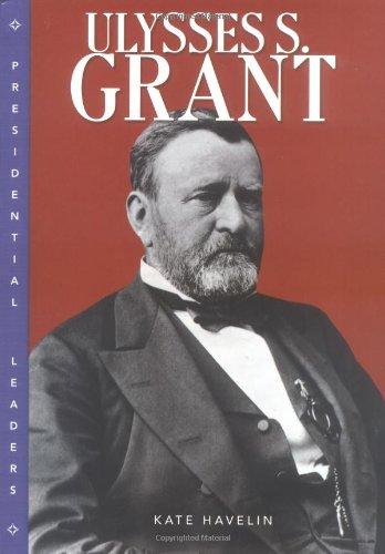 9780822508144: Ulysses S. Grant (Presidential Leaders)