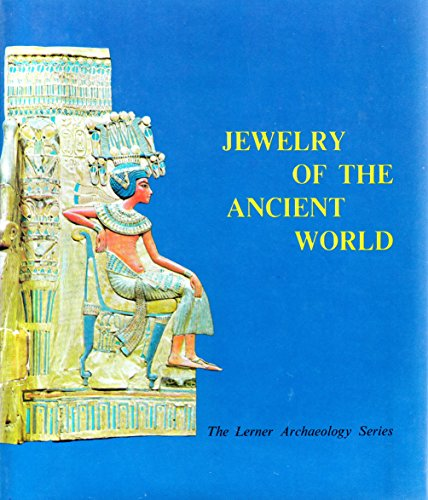 Jewelry of the Ancient World (The Lerner: Renate Rosenthal, Richard