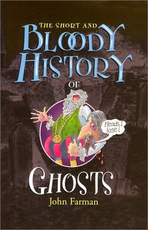 9780822508373: The Short and Bloody History of Ghosts (Short and Bloody Histories)