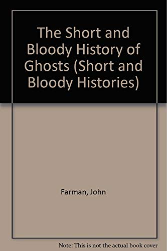 9780822508380: The Short and Bloody History of Ghosts (Short and Bloody Histories)