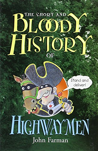 9780822508403: The Short and Bloody History of Highwaymen (Short and Bloody Histories)