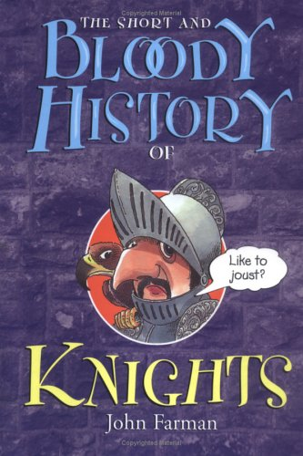 9780822508410: The Short and Bloody History of Knights (Short and Bloody Histories)