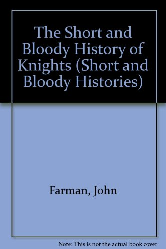 9780822508427: The Short and Bloody History of Knights (Short and Bloody Histories)