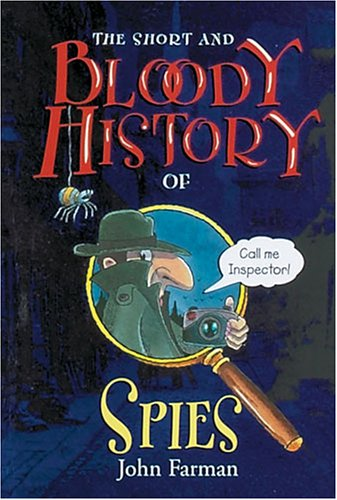 9780822508465: The Short and Bloody History of Spies (Short and Bloody Histories)