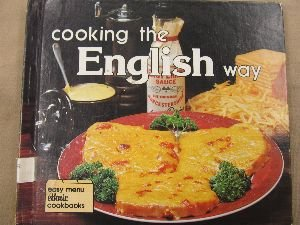 Cooking the English Way (Easy Menu Ethnic Cookbooks): Barbara W. Hill