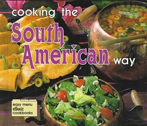 9780822509257: Cooking the South American Way (Easy Menu Ethnic Cookbooks)