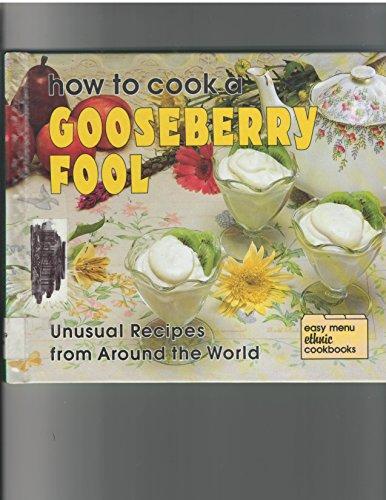 How to Cook a Gooseberry Fool: Unusual: Marcia Vaughan, Robert