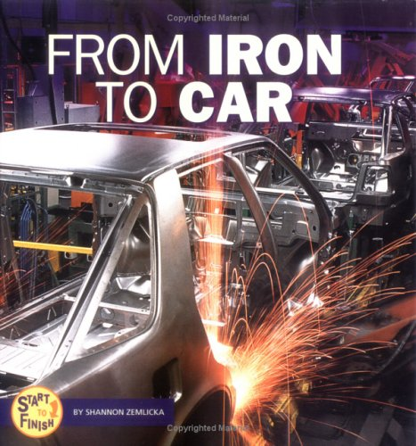 9780822509431: From Iron to Car (Start to Finish)