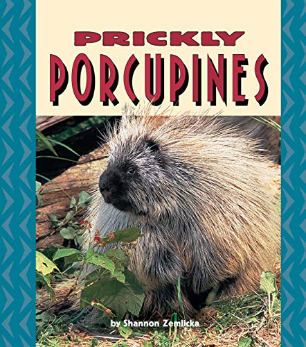 9780822509660: Prickly Porcupines (Pull Ahead Books)