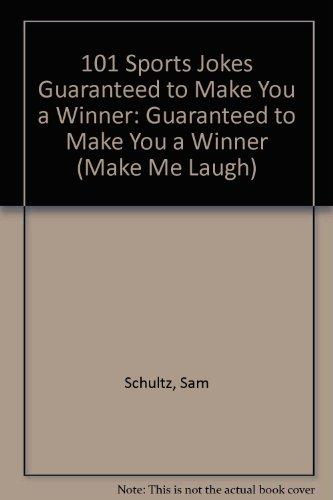 9780822509806: 101 Sports Jokes Guaranteed to Make You a Winner (Make Me Laugh)