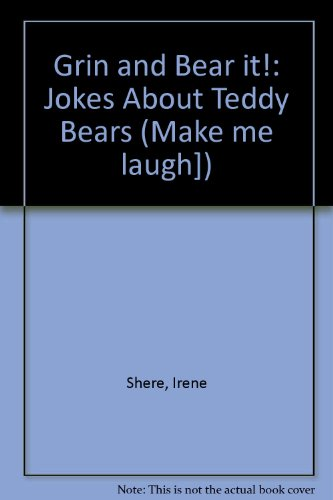 Grin and Bear it! Jokes About Teddy Bears: Friedman, Sharon and Shere, Irene