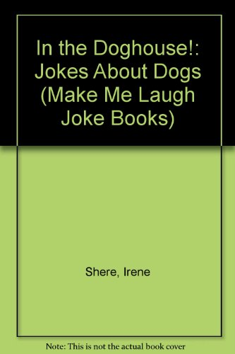 9780822509875: In the Doghouse: Jokes About Dogs (Make Me Laugh Joke Books)