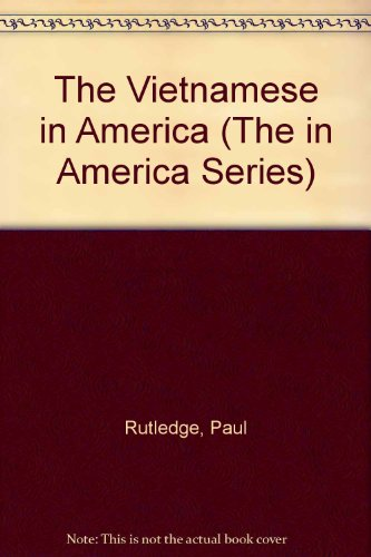 The Vietnamese in America (The in America Series): Rutledge, Paul