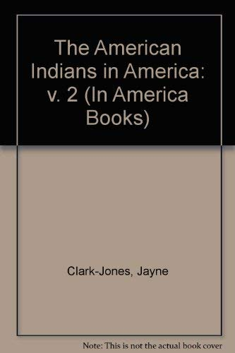 9780822510376: The American Indians in America: The Late 18th Century to the Present (The in America Series)