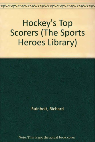 Hockey's Top Scorers: Rainbolt, Richard