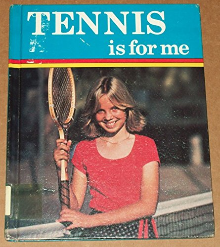 Tennis Is for Me: Dickmeyer, Lowell A.;Chappell, Annette Jo;Szostek, Terry