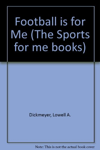 9780822510871: Football Is for Me (The Sports for me books)