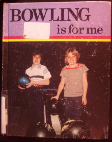 9780822510994: Bowling Is for Me (The Sports for Me Books)