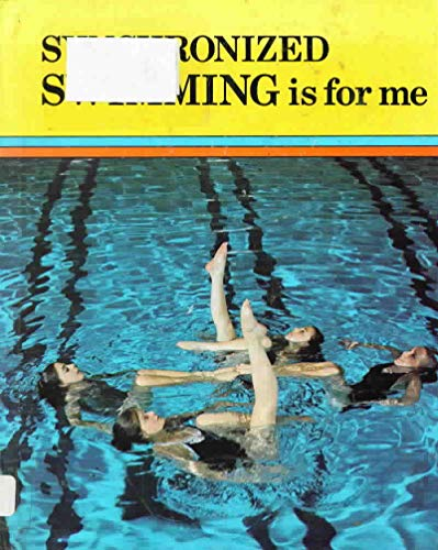 9780822511397: Synchronized Swimming Is for Me (Sports for Me Books)
