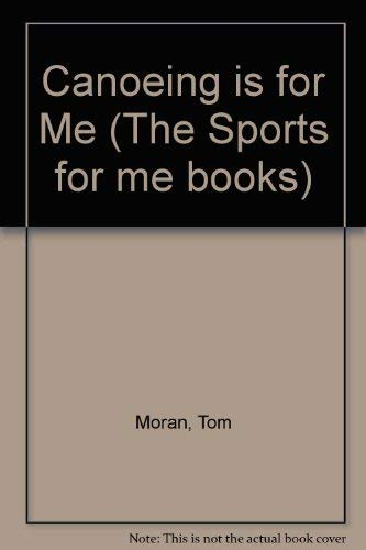 9780822511427: Canoeing Is for Me (Sports for Me Books)