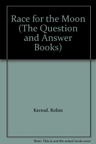 Race for the Moon - the Question and Answer Book: Kerrod, Robin