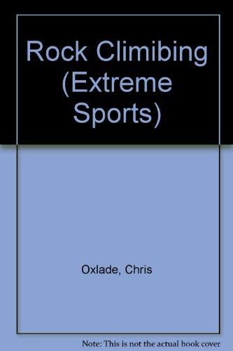 9780822511908: Rock Climbing (Extreme Sports)