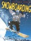 9780822511922: Snowboarding (Extreme Sports)