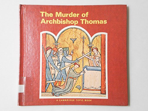 9780822512028: The Murder of Archbishop Thomas (A Cambridge Topic Book)