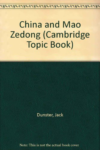 9780822512301: China and Mao Zedong (Cambridge Topic Book)