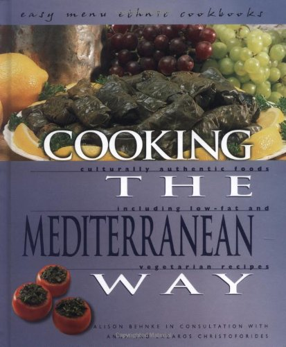9780822512370: Cooking The Mediterranean Way: Culturally Authentic Foods Including Low-Fat And Vegetarian Recipes (Easy Menu Ethnic Cookbooks)