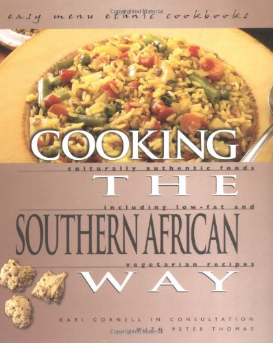 9780822512394: Cooking The Southern African Way: Culturally Authentic Foods Including Low-Fat And Vegetarian Recipes (Easy Menu Ethnic Cookbooks)