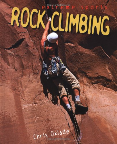 9780822512400: Rock Climbing (Extreme Sports)