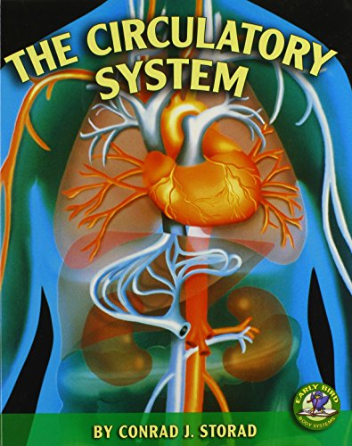 The Circulatory System (Early Bird Body Systems): Storad, Conrad J.
