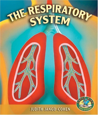 9780822512509: The Respiratory System (Early Bird Body Systems)