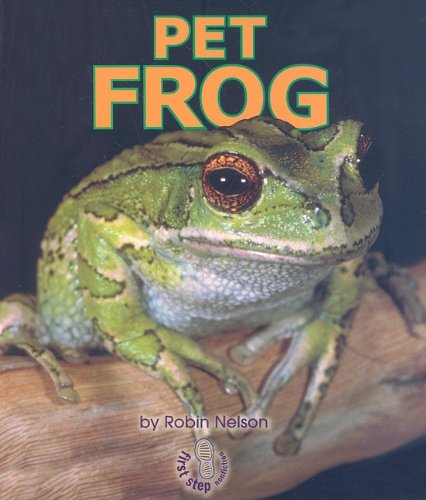 9780822513155: Pet Frog (First Step Nonfiction)
