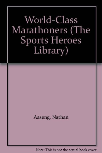 World-Class Marathoners (The Sports Heroes Library): Aaseng, Nathan