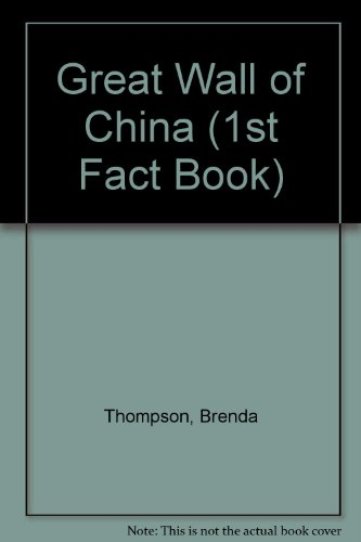 Great Wall of China (1st Fact Book): Brenda Thompson, Cynthia