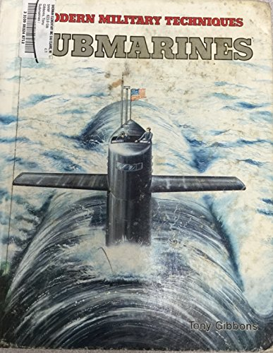 Submarines (Modern Military Techniques) (9780822513834) by Gibbons, Tony