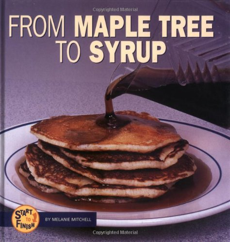 9780822513902: From Maple Tree to Syrup (Start to Finish)