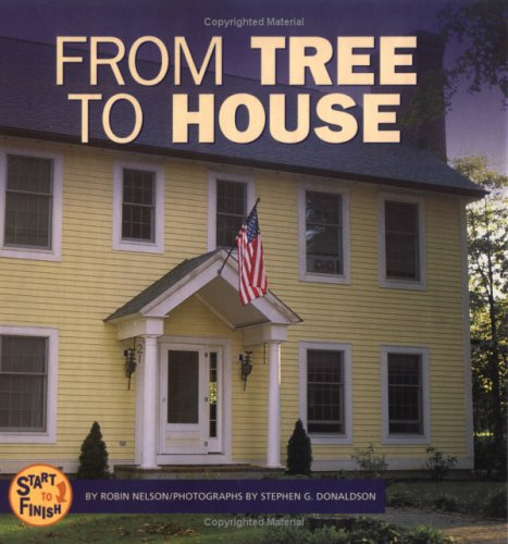 9780822513926: From Tree to House (Start to Finish)