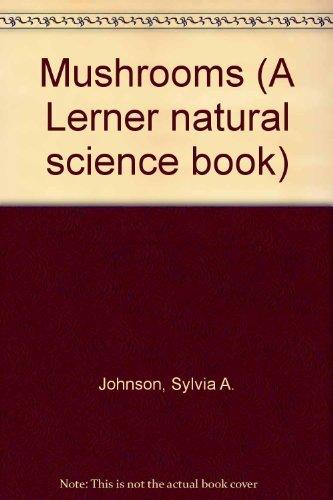 Mushrooms (Lerner Natural Science Book): Sylvia A. Johnson; Masana Izawa