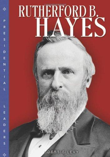 9780822514930: Rutherford B. Hayes (Presidential Leaders)