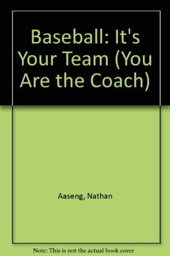 Baseball: It's Your Team: Aaseng, Nathan
