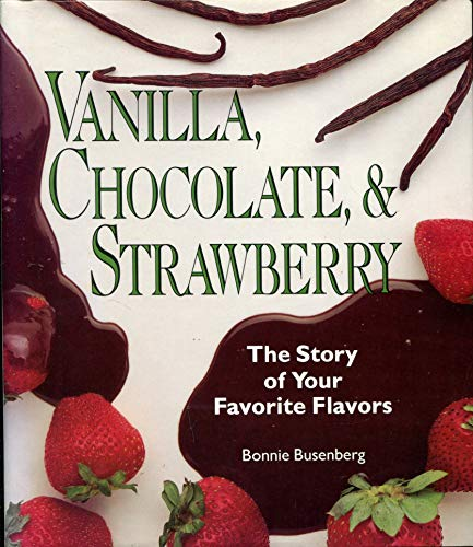 9780822515739: Vanilla, Chocolate, & Strawberry: The Story of Your Favorite Flavors (Discovery! (Pb))