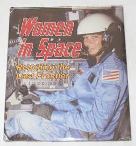 Women in Space: Reaching the Last Frontier: Briggs, Carole S.