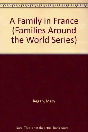 9780822516514: A Family in France (Families Around the World Series)