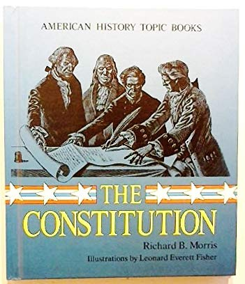 The Constitution (American History Topic) (0822517027) by Richard Brandon Morris