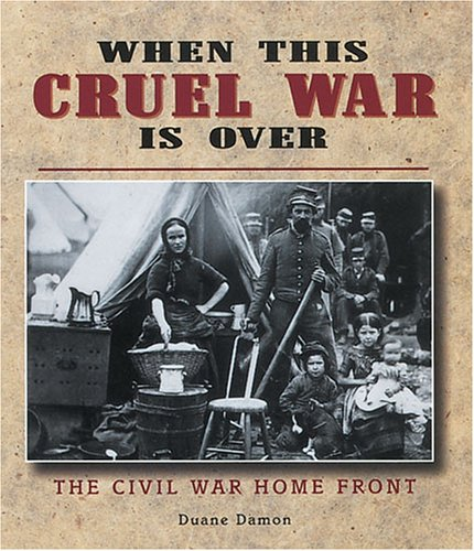 When This Cruel War is Over: The Civil War Home Front (People's History)